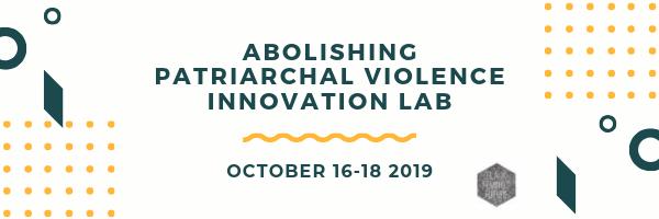 abolishing patriarchal violence innovation lab (1).png