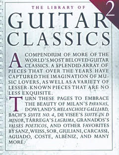 The Library of Guitar Classics, V2    More of the world's classics. A splendid array of pieces that, over the years, have captured the imagination of music lovers, plus a variety of exquisite lesser-known pieces.