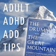 Adult ADHD ADD Tips and Support - We share effective tips and practices for working with Adult ADD / Adult ADHD in a natural, holistic way, without the use of medications. Hosted by Bahman Sarram and Michael Joseph Ferguson. For more info, visit: http://www.DrummerAndTheGreatMountain.com. LEGAL DISCLAIMER: The information shared on this podcast is intended solely for the purpose of personal growth, and not as a replacement for professional psychological support. The views and opinions of the hosts and guests of our podcast are not meant to be taken as medical advice. It is very important seek the help of a qualified medical practitioner when making any shifts to psychiatric medication you may be taking, or if you are experiencing extreme psychological distress.