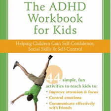 The ADHD Workbook for Kids: Helping Children Gain Self-Confidence, Social Skills, and Self-Control (Instant Help) - All kids with attention-deficit hyperactivity disorder (ADHD) want to manage their symptoms in order to get along better with others, build confidence, and succeed in school, but most don't have the skills they need to get their impulsive behavior under control. The ADHD Workbook for Kids offers a simple way to help children with ADHD learn these critical skills in just ten minutes a day.