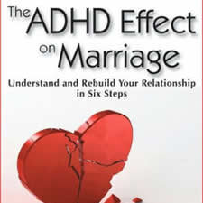 """The ADHD Effect on Marriage: Understand and Rebuild Your Relationship in Six Steps - Awarded """"Best Psychology Book of 2010"""" by ForeWord Reviews, this book is an invaluable resource for couples in which one of the partners suffers from Attention Deficit Hyperactivity Disorder (ADHD). It authoritatively guides couples in troubled marriages towards an understanding and appreciation for the struggles and triumphs of a relationship affected by ADHD, and to look at the disorder in a more positive and less disruptive way."""