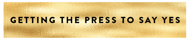 getting-the-press-to-say-yes-button-gold.png