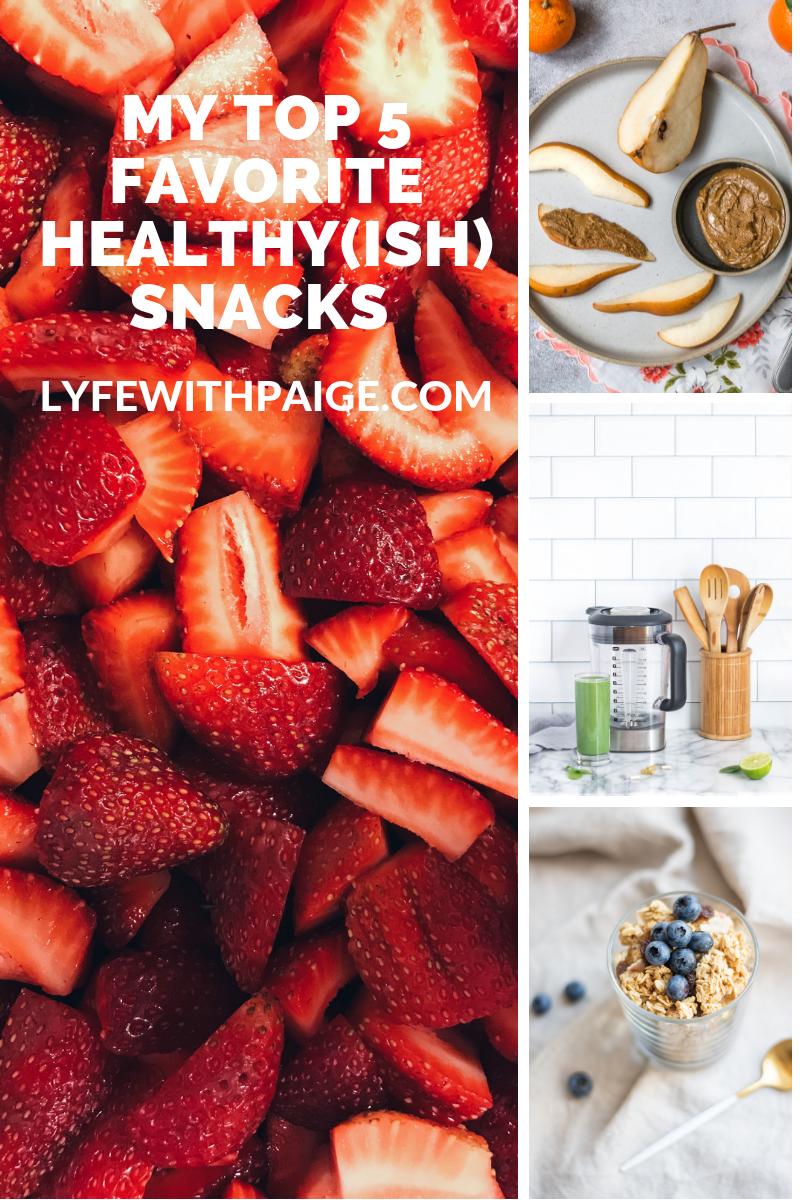 my-top-5-favorite-healthyish-snacks.png