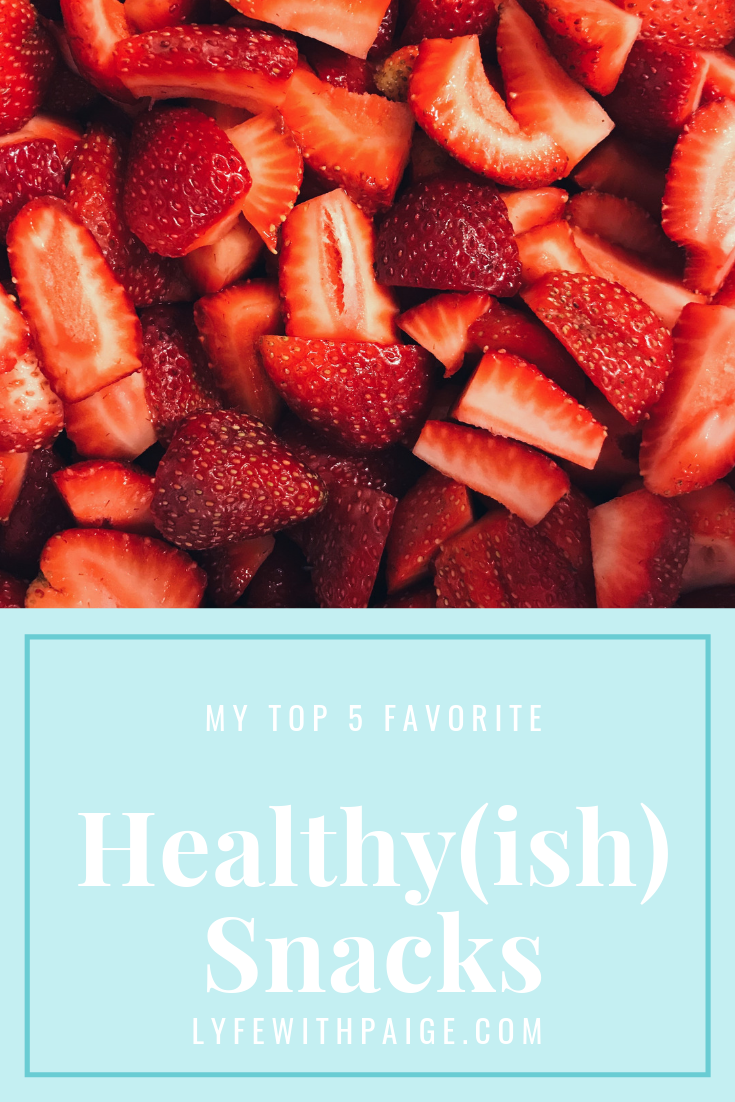 my top 5 favorite healthy(ish) snacks