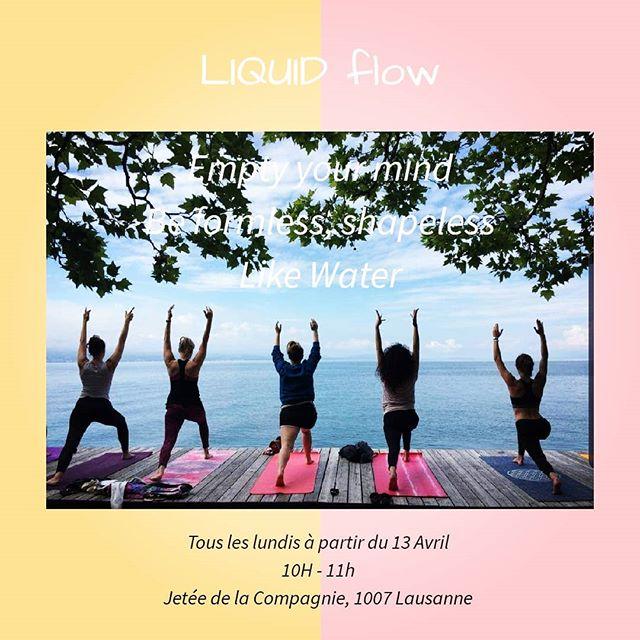 LIQUID FLOW  VINYASA FLUID ET CRÉATIF  Où? Jetée de la compagnie, 1007 Lausanne . .  Quand ? Tous les Lundis à partir du 13 Avril de 10h à 11h . .  Prix? 10.- cash . . Quoi apporter? Ton tapis de Yoga et ta joie pour la pratique. . .  Namaste  #yogafragrance #trouvelequilibregraceauyoga #yogalausanne #jeteedelacompagnie #yogasuisse #yogapath #liquidflow #joy