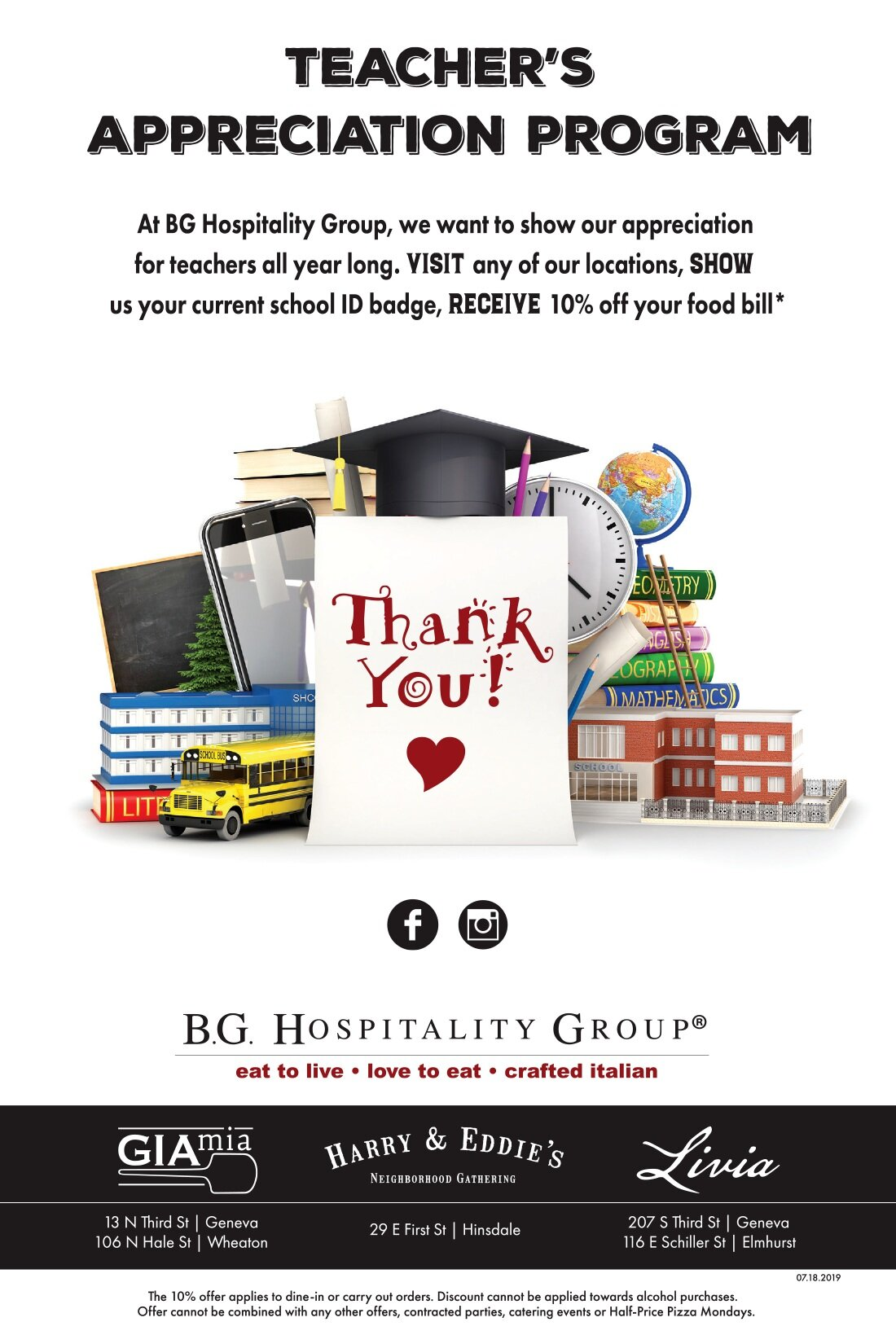 Teacher Appreciation*:  At BG Hospitality Group, we want to show our appreciation for our teachers all year long! Visit any of our locations, Show us your current school ID badge and receive 10 percent off your food bill…