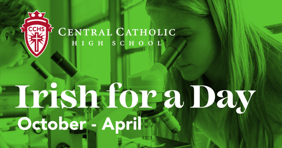 Irish for a Day - If you would like to shadow a student at Central Catholic High School, please complete the following form.