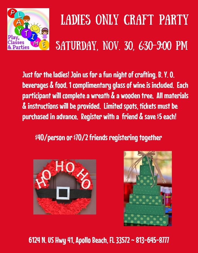 A fun night of crafting, just for the ladies! Please be sure to sign up no later than Tuesday, Nov. 26, no registrations will be taken after this time.  Call 813-645-8777 to sign up! -