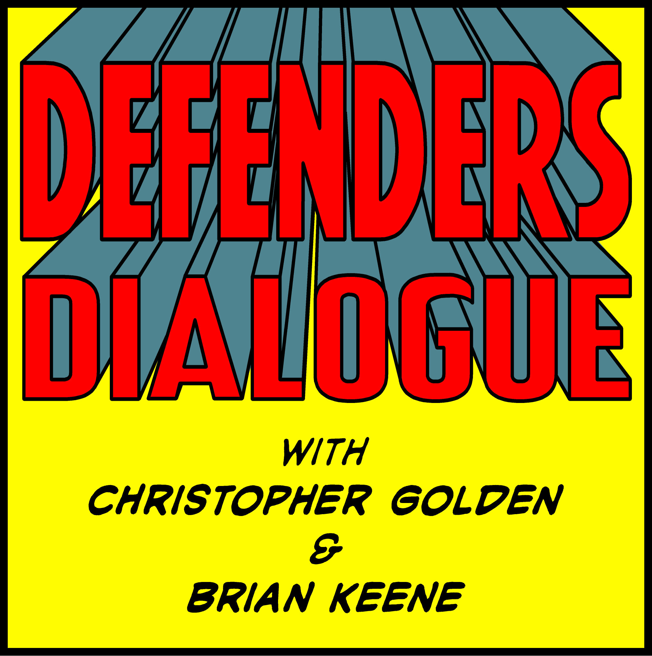 DEFENDERS DIALOGUE - Christopher GoldenandBrian Keenerediscover their earliest influences -- 1970s & 1980s Marvel Comics. The Defenders! The Champions! Man-Thing! Black Goliath! Son of Satan! Marvel Team-Up! Tune in each week for discussion of these and other Bronze Age classics.Available for free on iTunes, Spotify, YouTube, Stitcher and all other platforms.