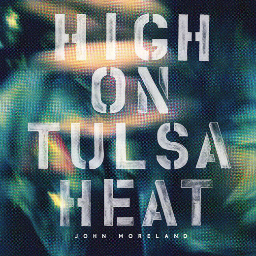 High On Tulsa Heat (2015) - Hang Me in the Tulsa County StarsHeart's Too HeavyCleveland County BluesWhite FlagSad Baptist RainCherokeeLosing Sleep TonightAmerican Flags in Black & WhiteYou Don't Care for Me Enough to CryHigh on Tulsa Heat—PHYSICAL | DIGITAL(Thirty Tigers / Old Omens)