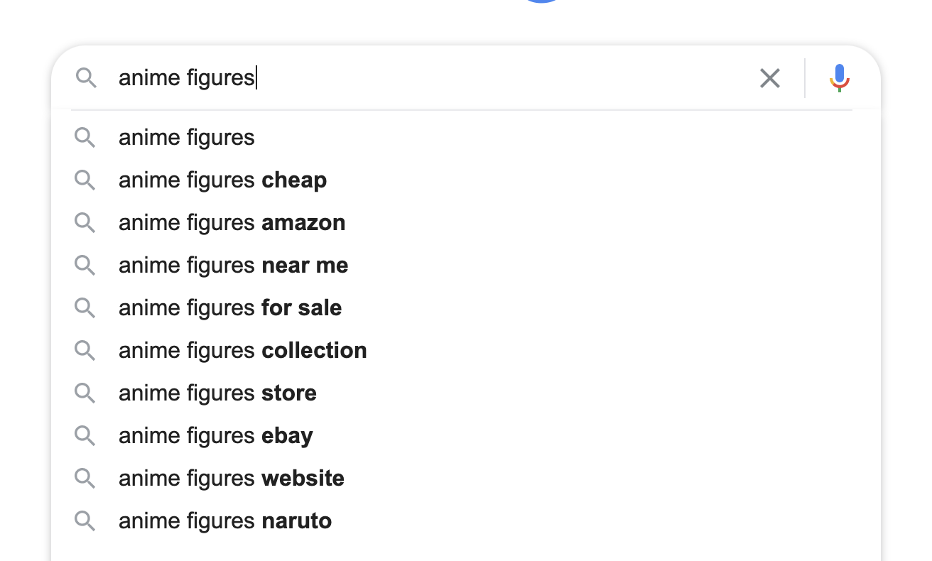 Google search can show you customer pain points; in this case, anime figures of quality are notoriously hard to find online