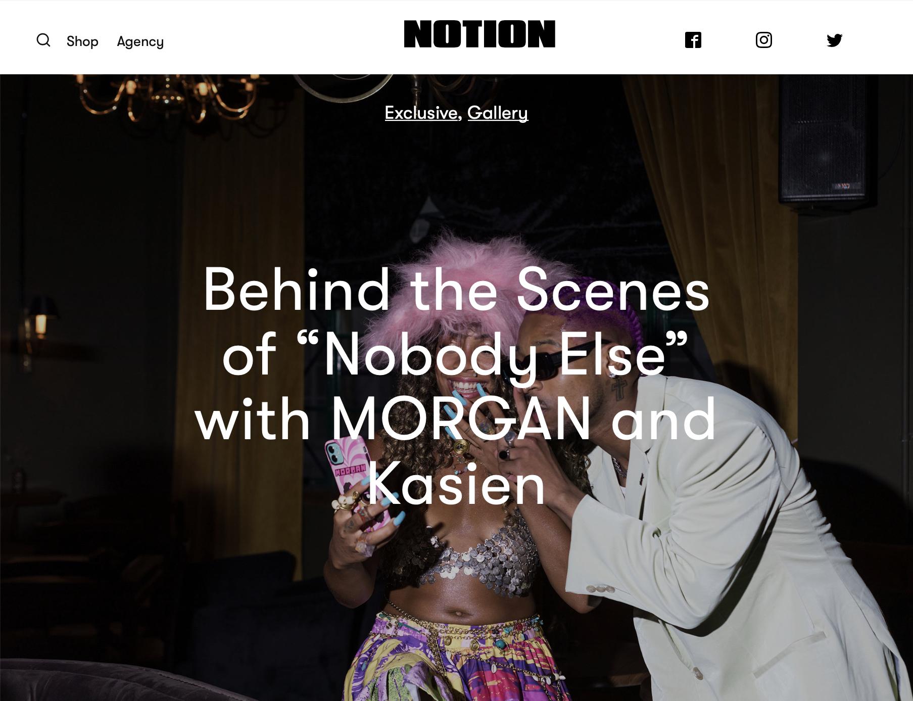 Notion Magazine: Morgan x Kasien MV BTS/ Editorial