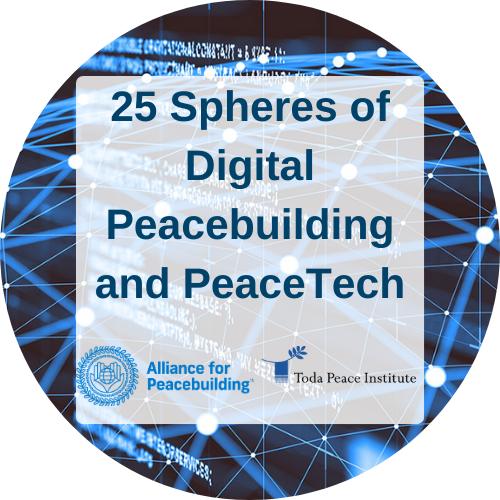 25 Spheres Of Digital Peacebuilding And PeaceTech