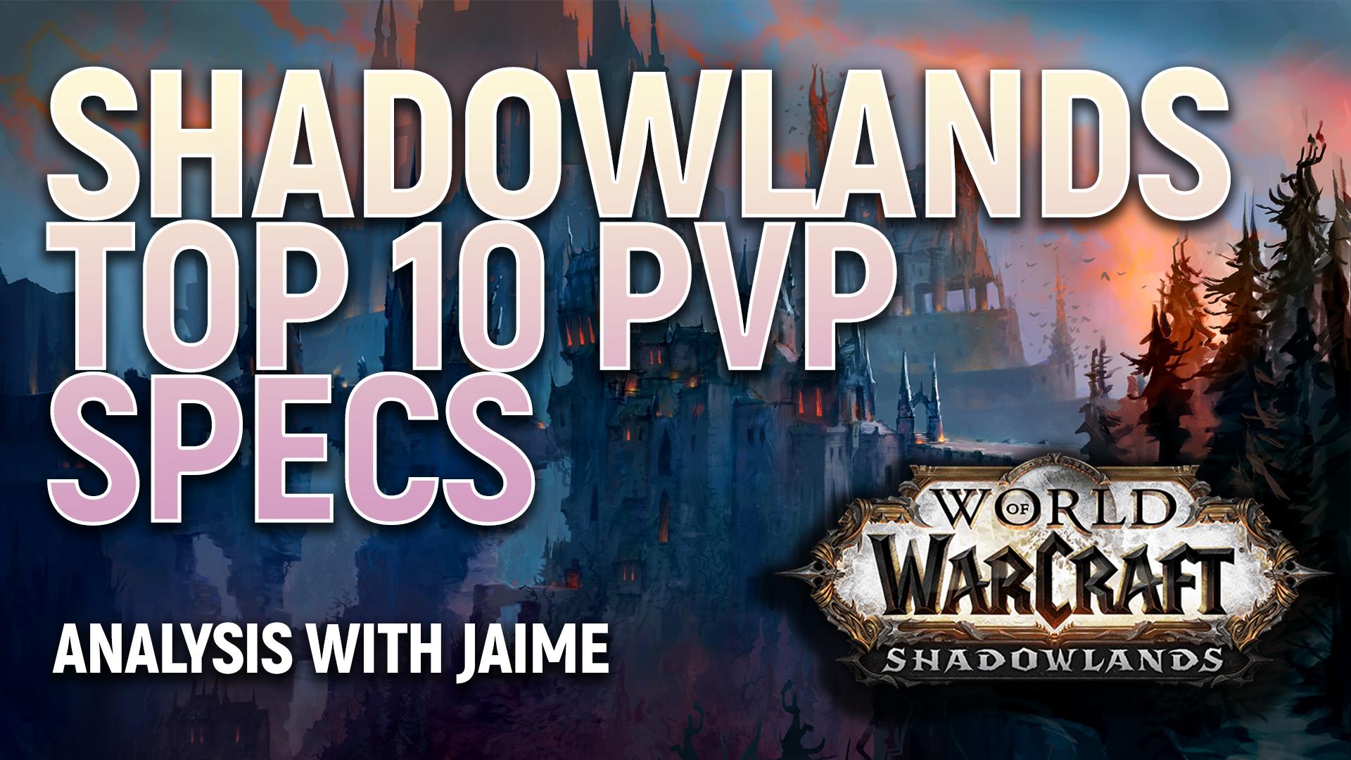 Shadowlands Top 10 Pvp Classes And Specs Diabolus