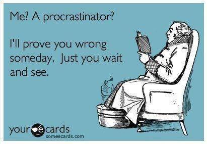 SNK Memes - Seite 5 Funny-ecard-Me-a-procrastinator