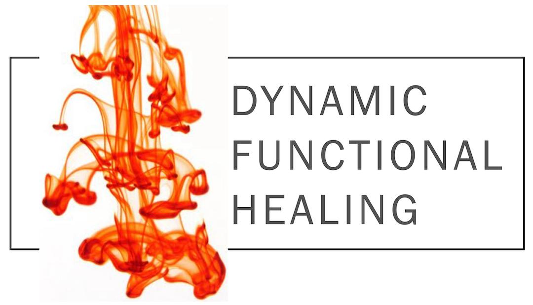 Dynamic Functional Healing | Natural & Physical Medicine