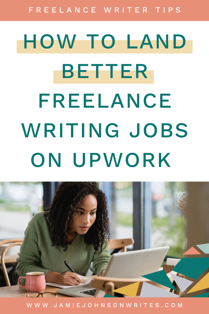 How to Find Better Freelance Writing Jobs on Upwork.com — Jamie