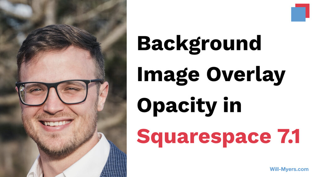 Background Image Overlay Opacity In Squarespace 7 1 Update Will Myers Get Better At Squarespace