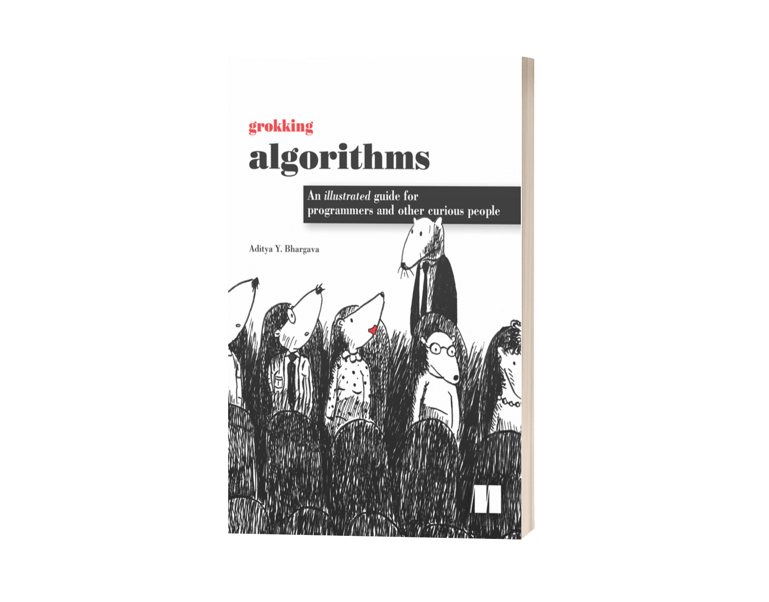 Best Algorithms Book for Interviews: Grokking Algorithms - Grokking Algorithms by Aditya Y Bhargava is, on the surface, a text that teaches classic data structure and algorithm topics. But the book has a catch: it's a joy to read! So much so that I read it for fun before even taking an algorithms class.It turns out that cute illustrations are novel. Bringing in that element of the unexpected — along with plain good technical writing — made Grokking Algorithms a joy to read.