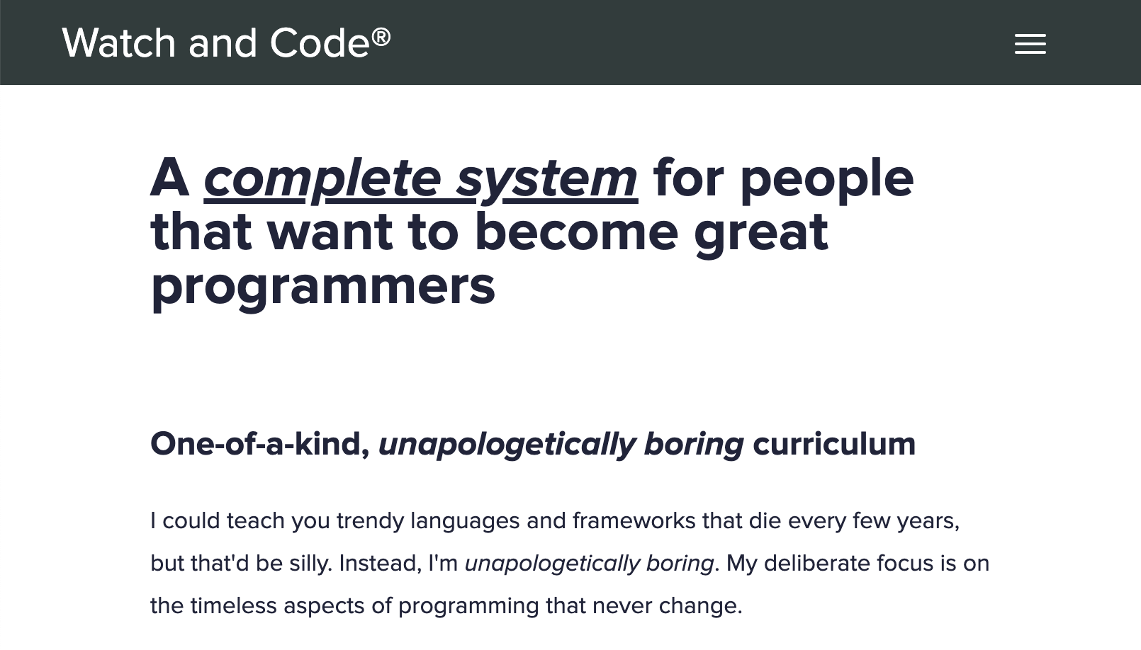 "The design of the Watch and Code website is deceptively simple: plain black-and-white, and a bold claim that this learning platform aims to be ""unapologetically boring""."
