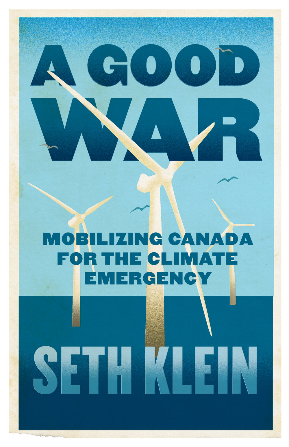 book-A-good-war-mobilizing-canada-for-the-climate-emergency-by-seth-klein.jpg