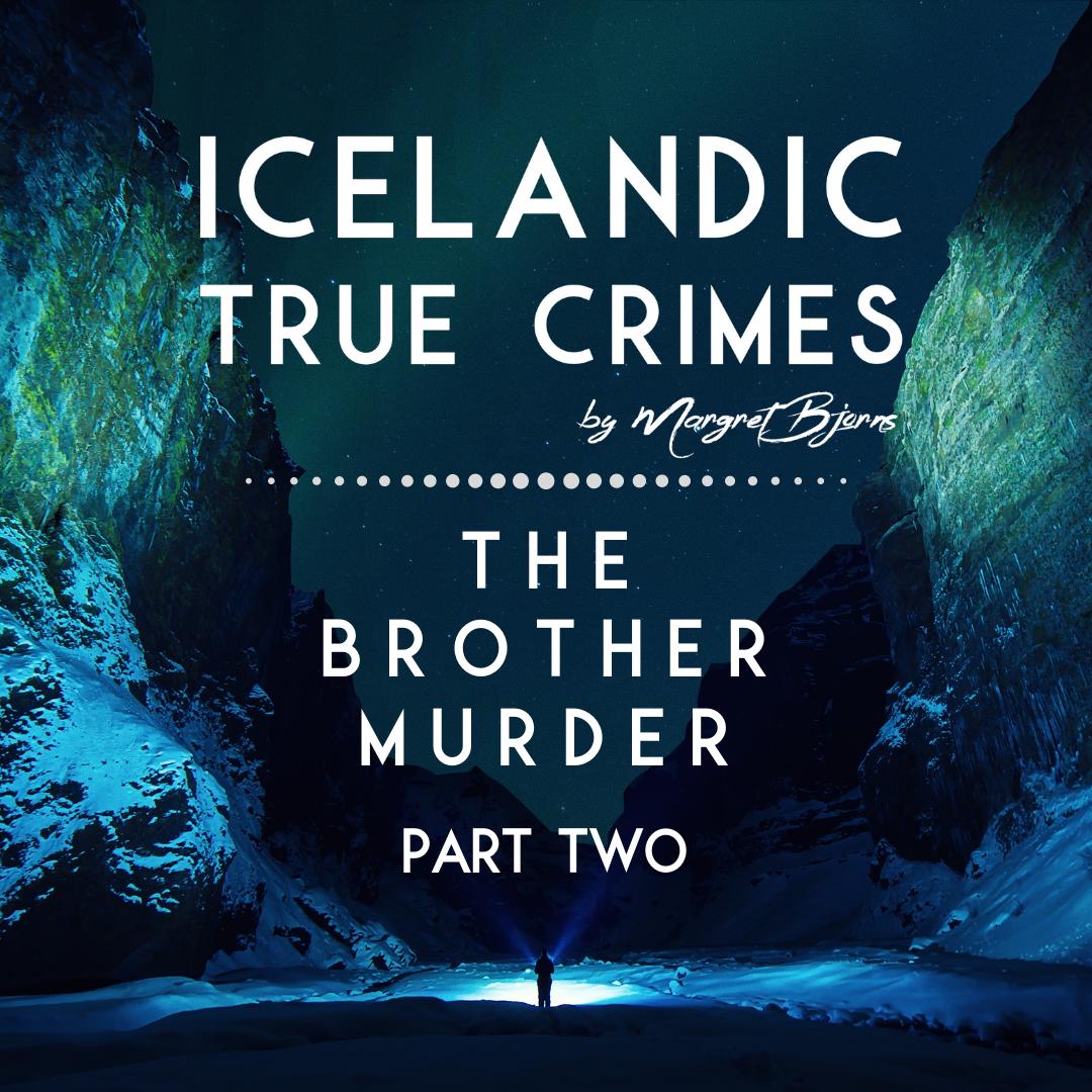 EN - 2 - MURDER: The Brother Murder - Part 2