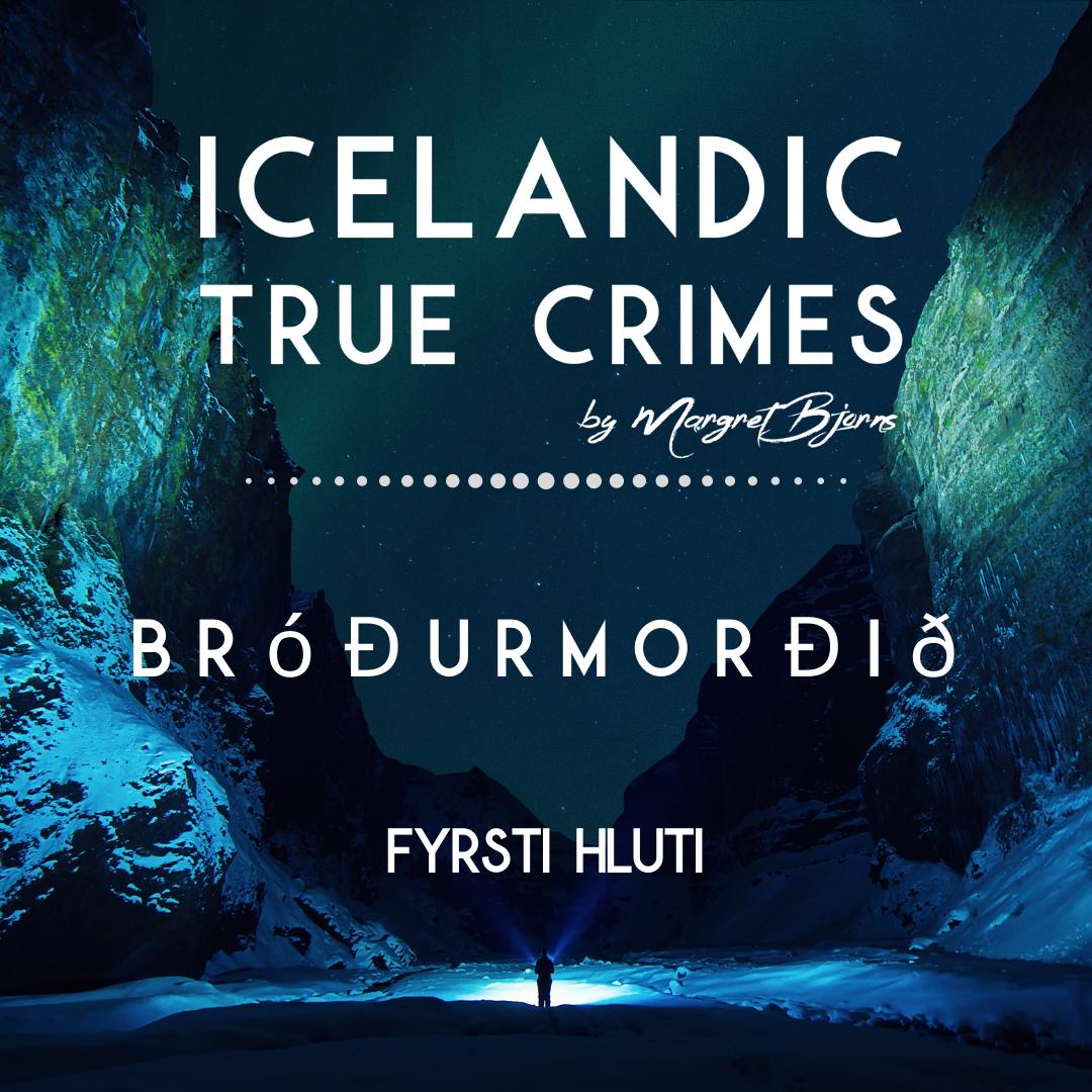 IS - 1 - MORÐ: Bróðurmorðið - 1. hluti