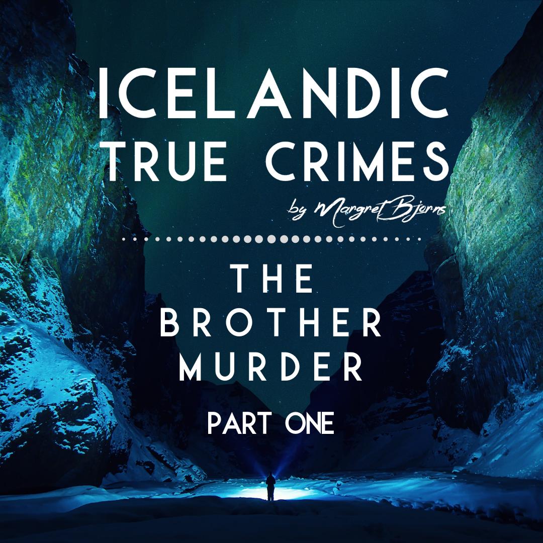 EN - 1 - MURDER: The Brother Murder - Part 1