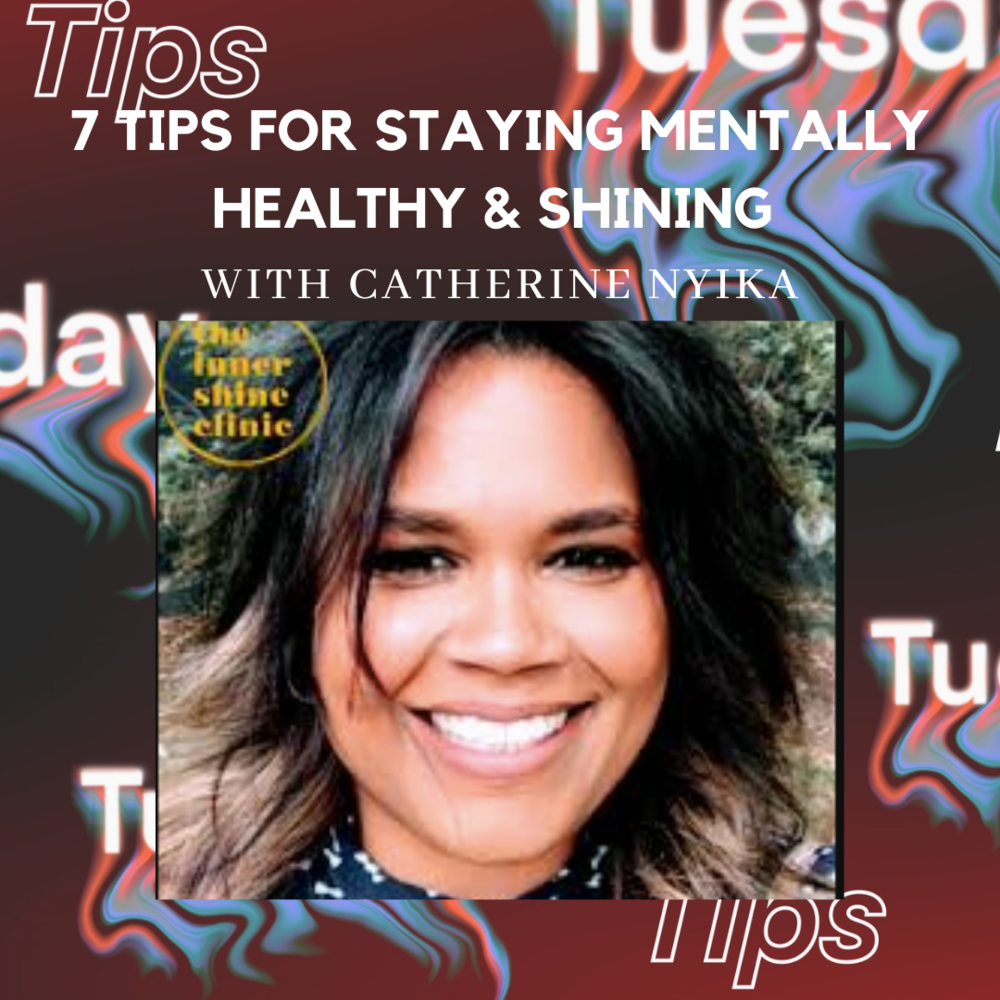 7 tips for staying mentally healthy and shining in covid19