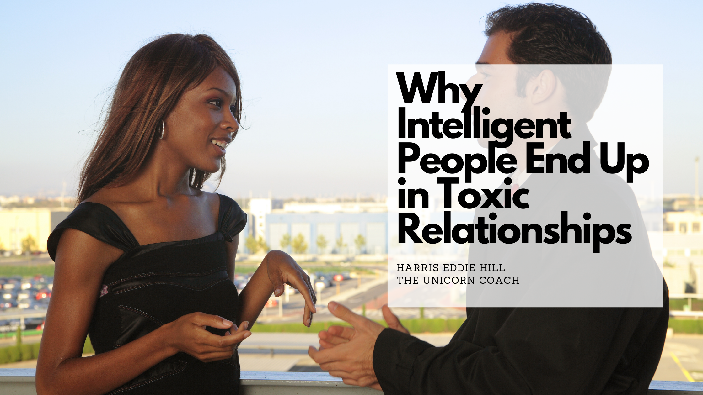 Why Intelligent People End Up in Toxic Relationships.png