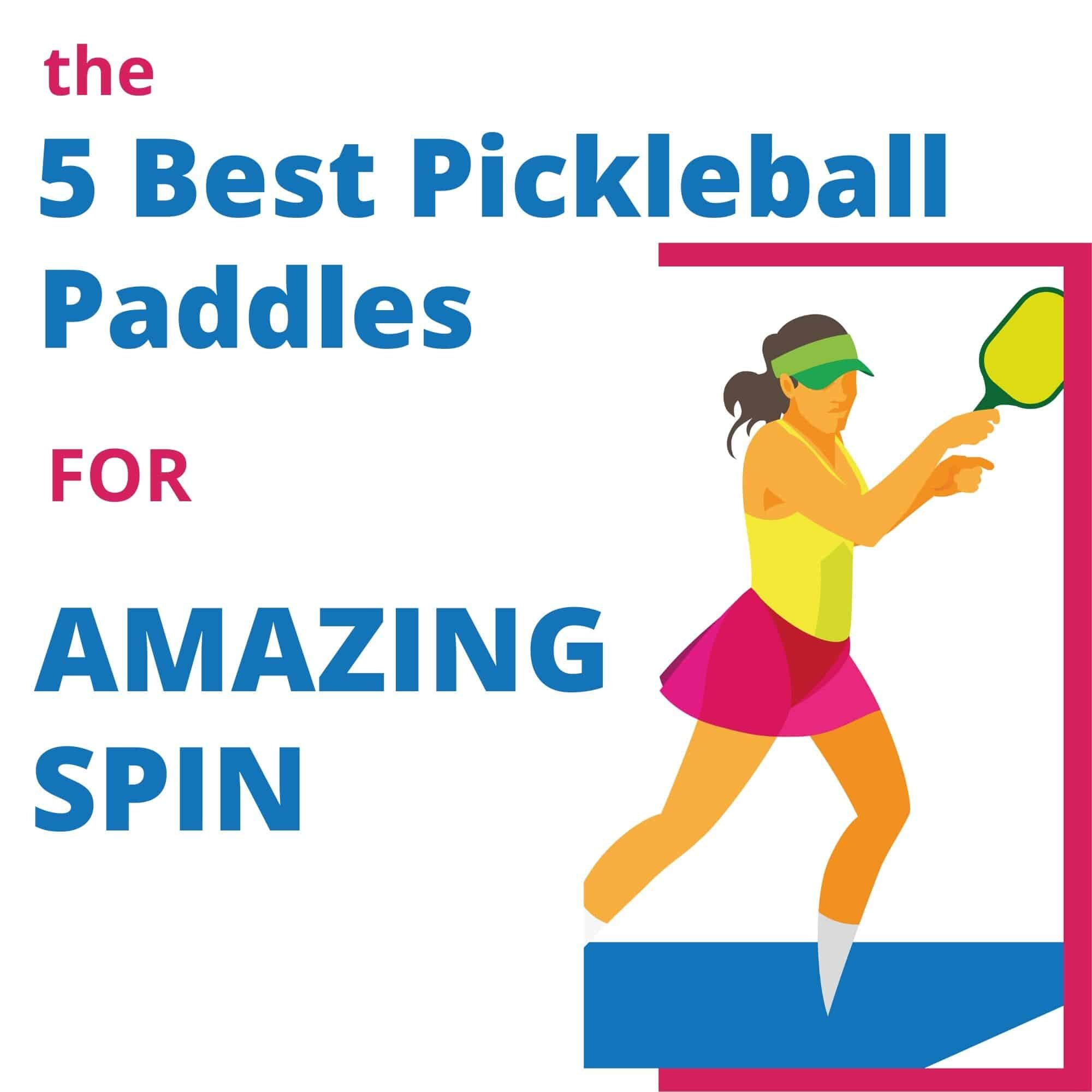 Pickleball Paddles For Spin