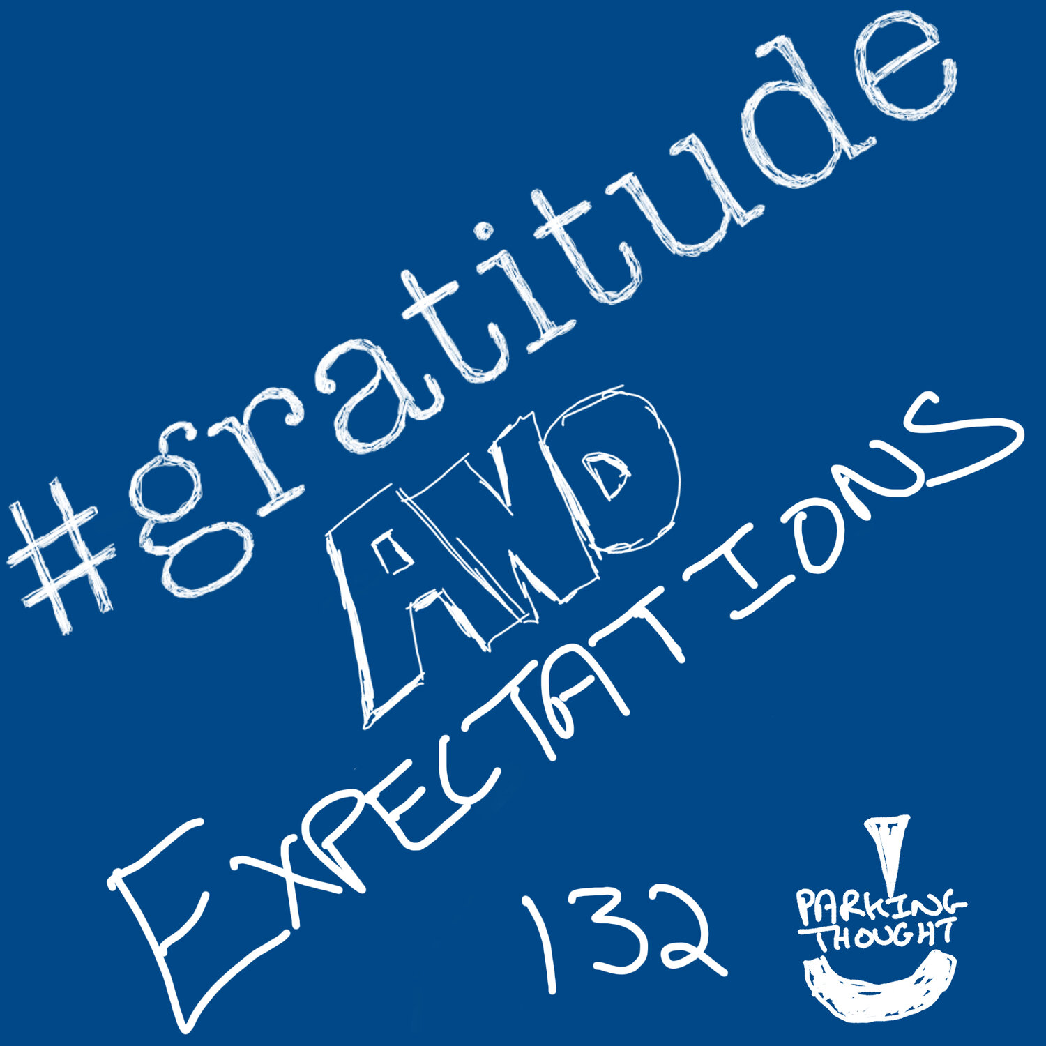 #Gratitude & #expecations  132 [updated]