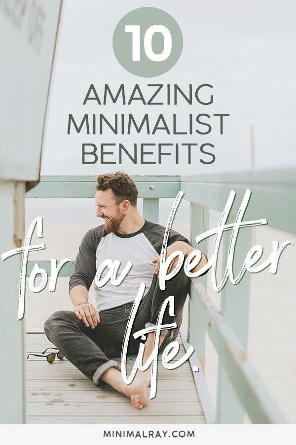minimalray-10-amazing-minimalist-benefits-for-a-better-life.jpg