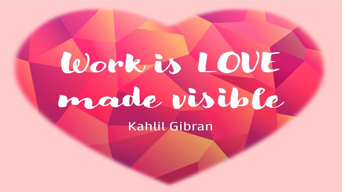 Work is Love made Visible.jpg