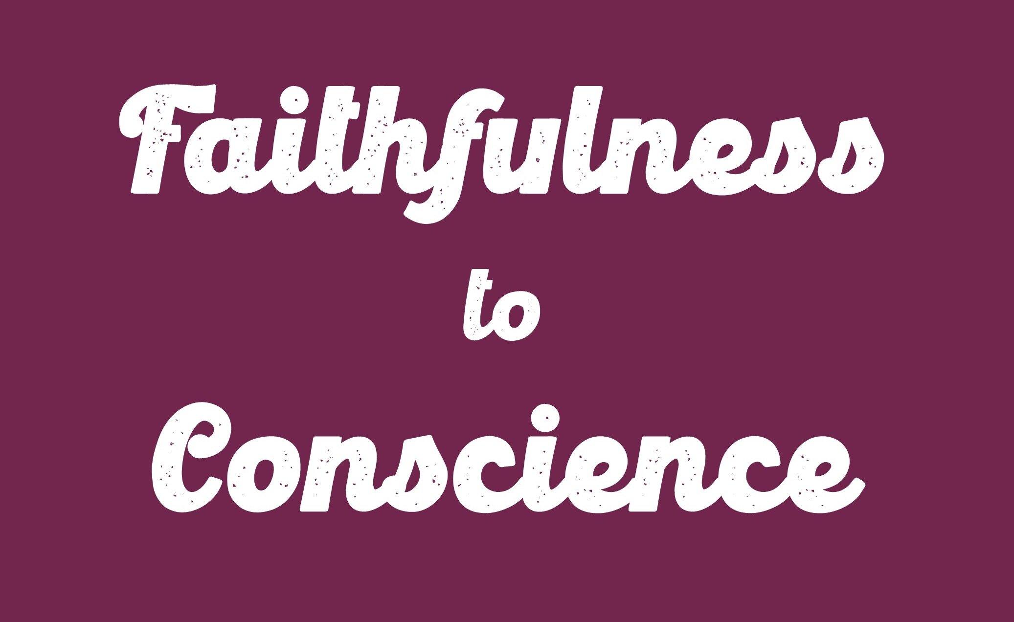 faithfulness to conscience.jpg