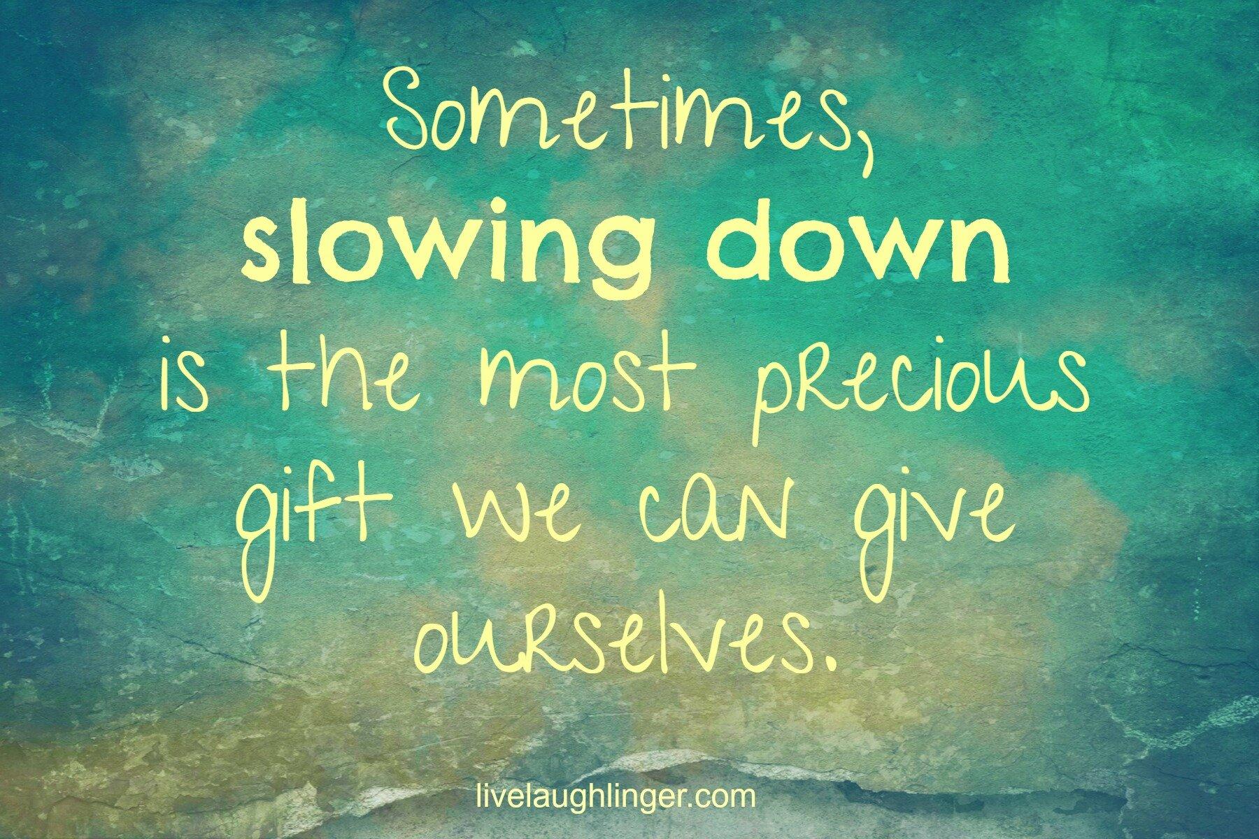 slowing-down-gift.jpg