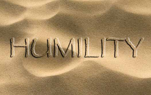 Humility is about being 'down to earth, being real, not being fanciful