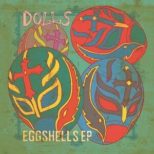 Dolls  Eggshells