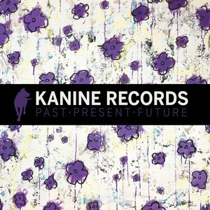 Various Artists: Kanine Records  Past Present Future