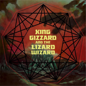 King Gizzard And The Lizard Wizard  Nonagon Infinity