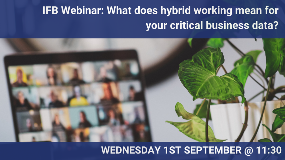IFB Webinar What does hybrid working mean for your critical business data.png