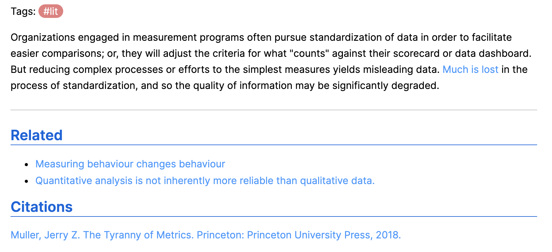 """A literature note from Muller's The Tyranny of Metrics . I try to make links in context when I can. Sometimes, I'll come back and refactor """"related"""" links to clarify the relationship better."""