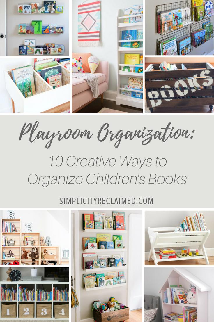 Playroom Organization 10 Creative Ways To Organize Children S Books Simplicity Reclaimed