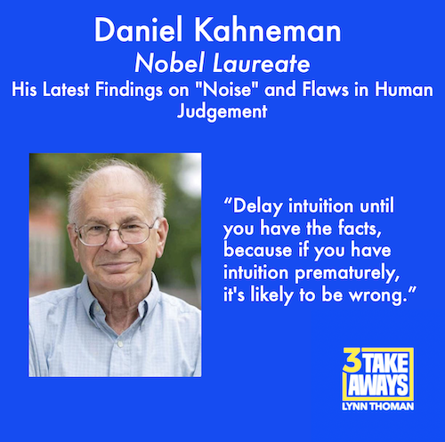 3 Takeaways - Daniel Kahneman