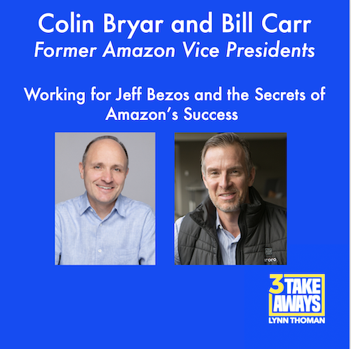 3 Takeaways - Colin Bryar and Bill Carr
