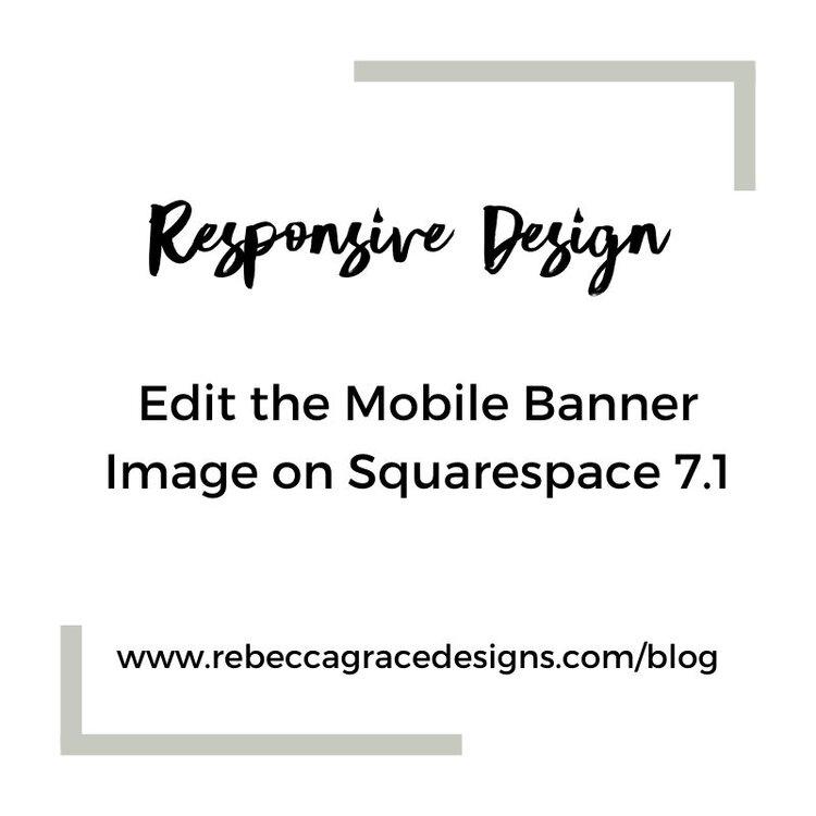 Edit Mobile Banner Image In Squarespace 7 1 Rebecca Grace