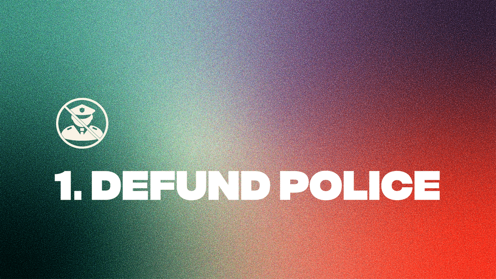 1. Defund the Police