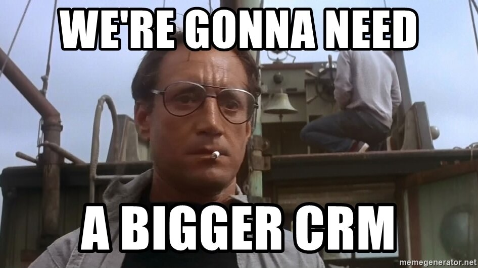 meme-jaws-were-gonna-need-a-bigger-crm.jpg