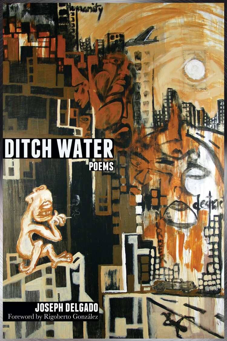 Ditch Water: Poems by Joseph Delgado