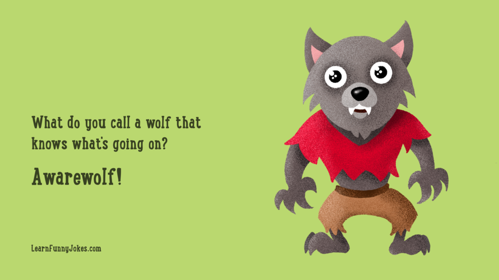 Halloween jokes   What do you call a wolf that knows what's going on?  Awarewolf! — Learn Funny Jokes